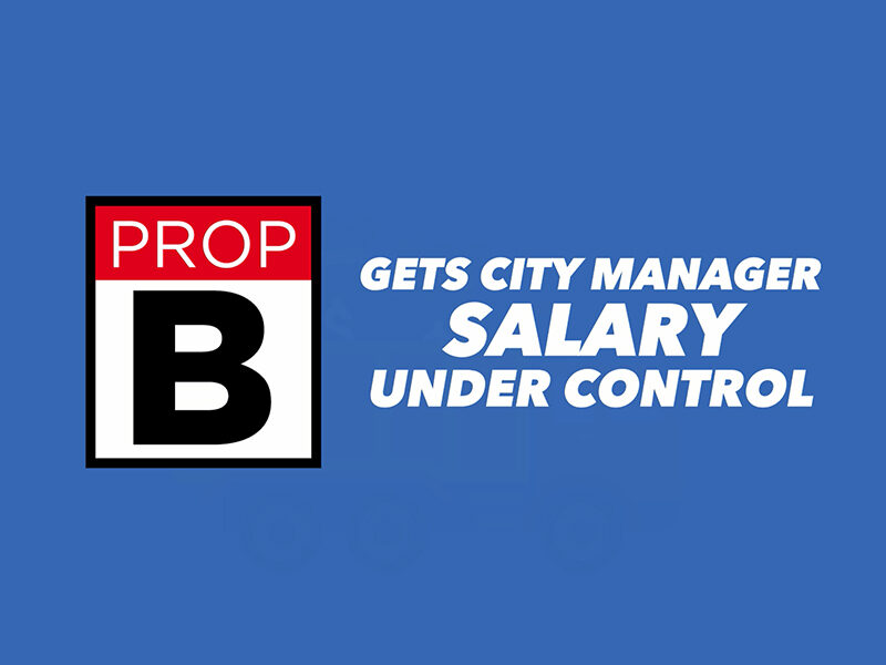 Prop B Gets City Manager Salary Under Control
